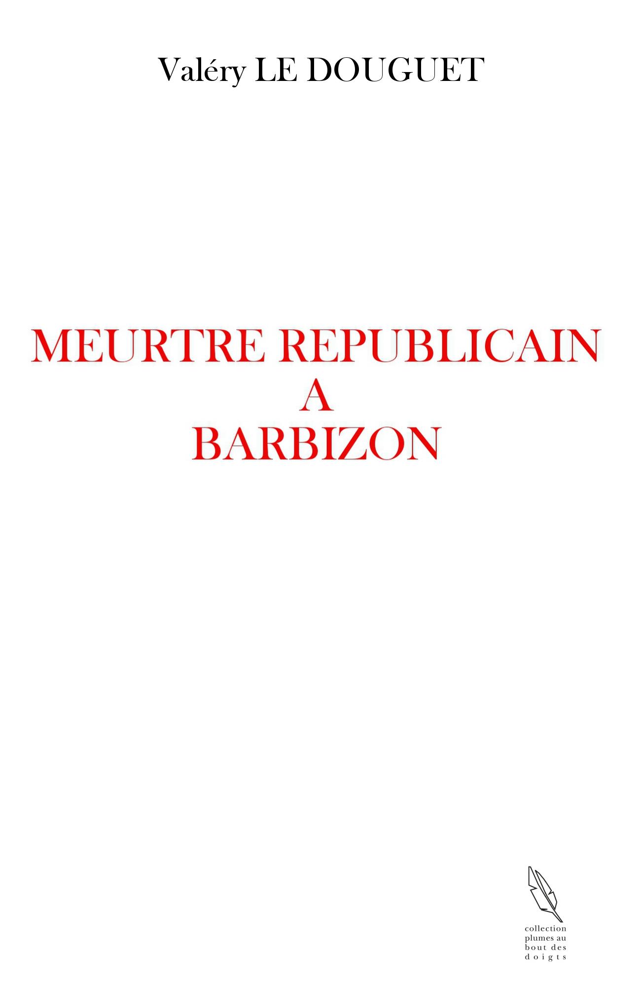 Meurtre Républicain à Barbizon