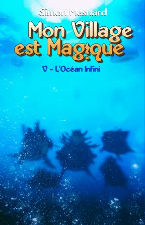 MVEM, Tome 5 : L'Océan Infini