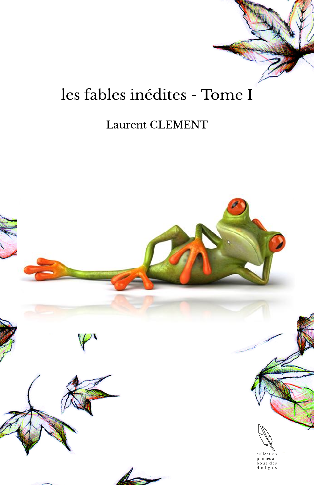 les fables inédites - Tome I