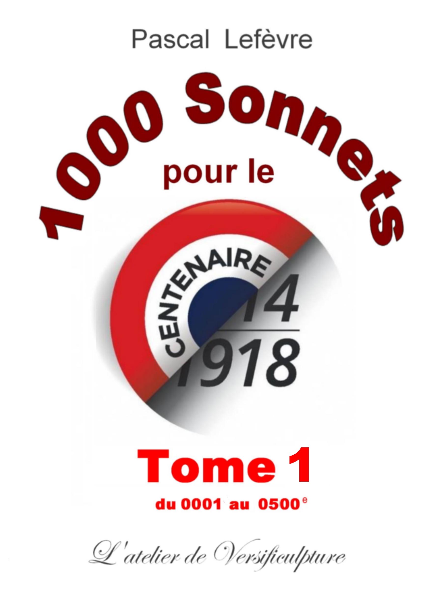 1000 Sonnets pour le Centenaire Tome 1