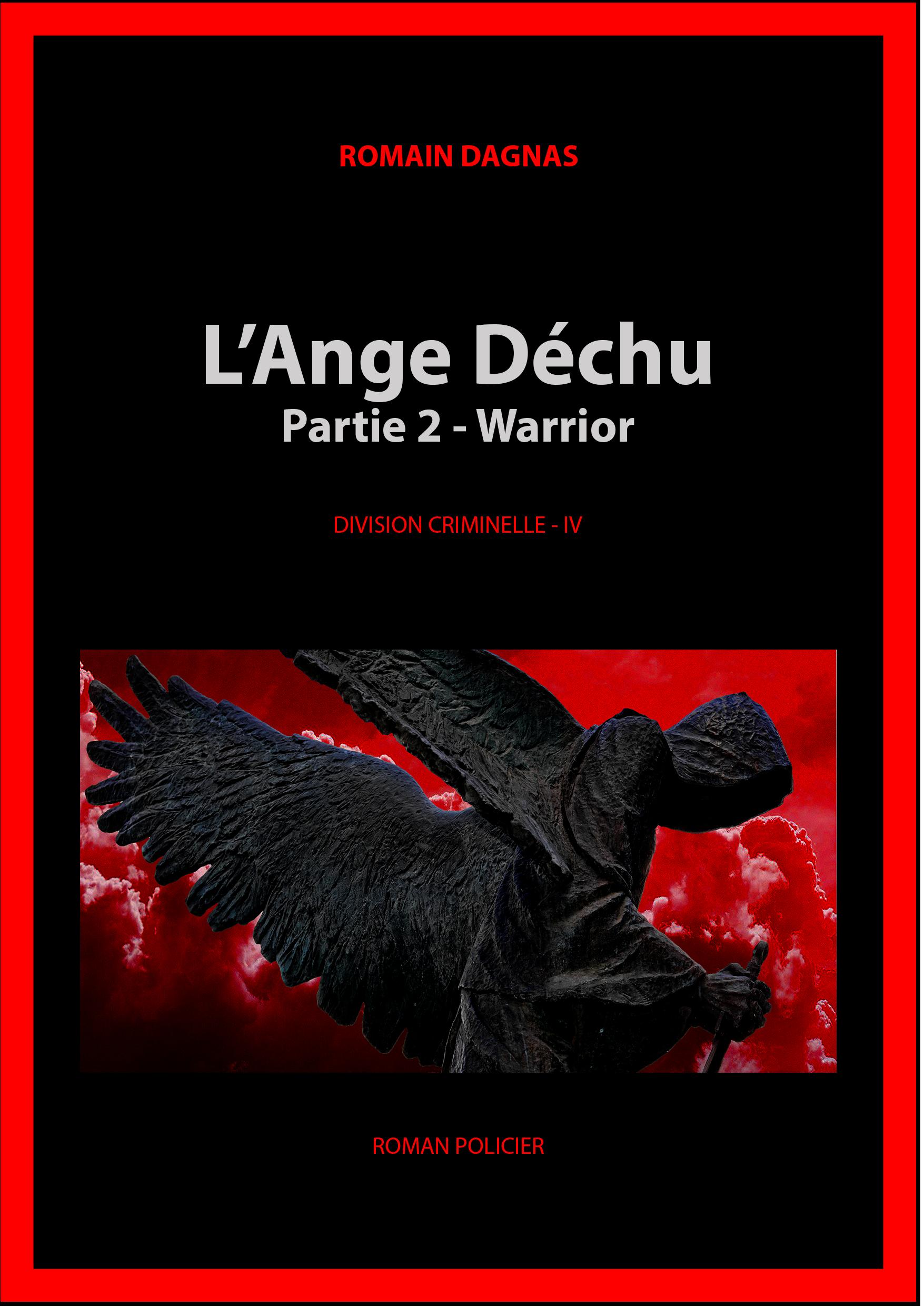 IV - L'ANGE DÉCHU (PARTIE 2)