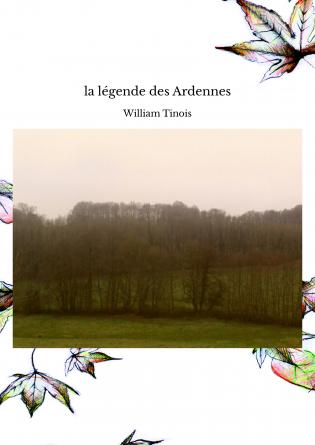 la légende des Ardennes