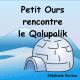 Petit Ours rencontre le Qalupalik