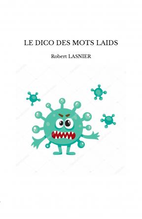 LE DICO DES MOTS LAIDS