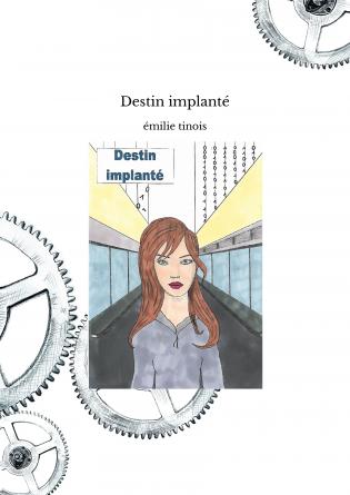 Destin implanté