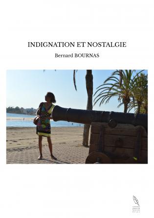 INDIGNATION ET NOSTALGIE