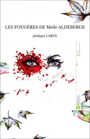 LES FOUGÈRES DE Melle ALDEBERGE