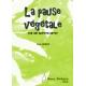 La pause végétale