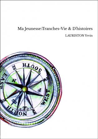 Ma Jeunesse:Tranches-Vie & D'histoires