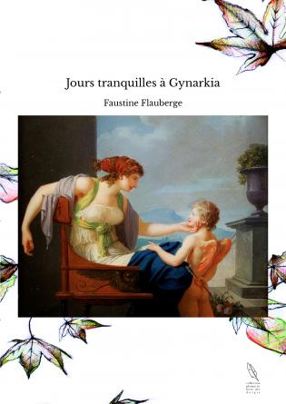 Jours tranquilles à Gynarkia