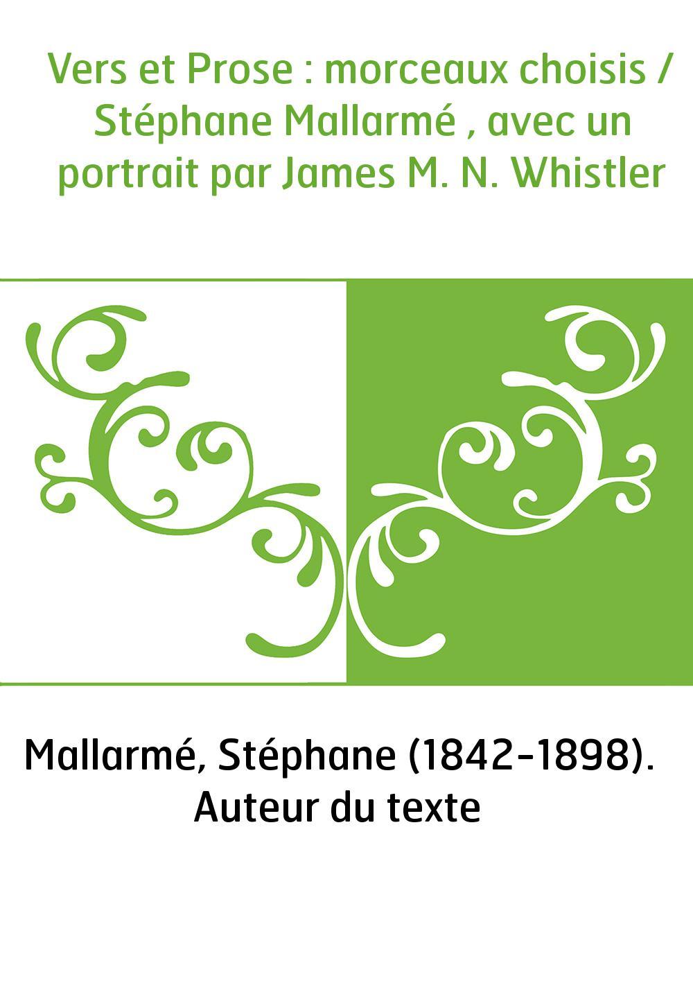 Vers et Prose : morceaux choisis / Stéphane Mallarmé , avec un portrait par James M. N. Whistler
