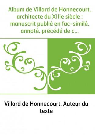 Album de Villard de Honnecourt,...