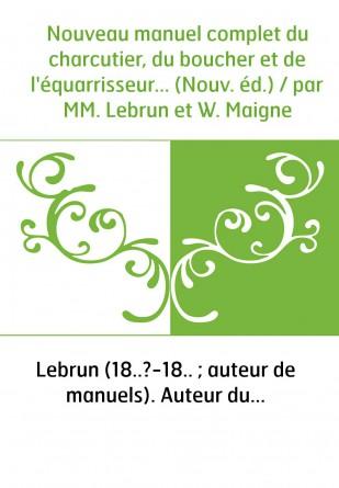 Nouveau manuel complet du charcutier,...