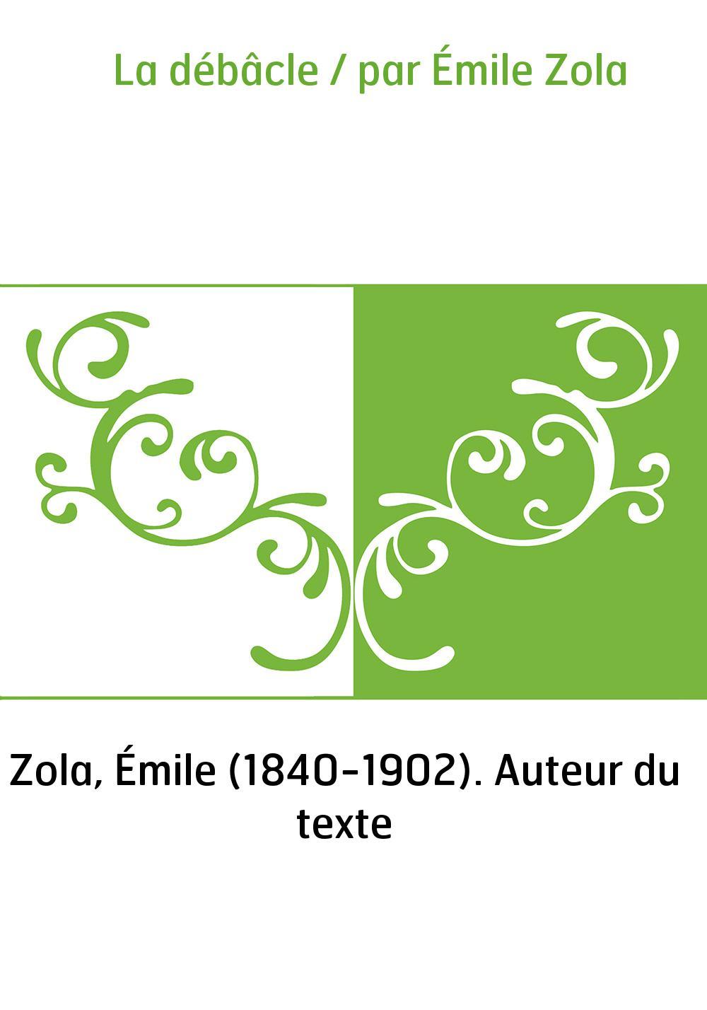 La débâcle / par Émile Zola