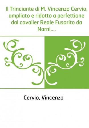 Il Trinciante di M. Vincenzo Cervio,...