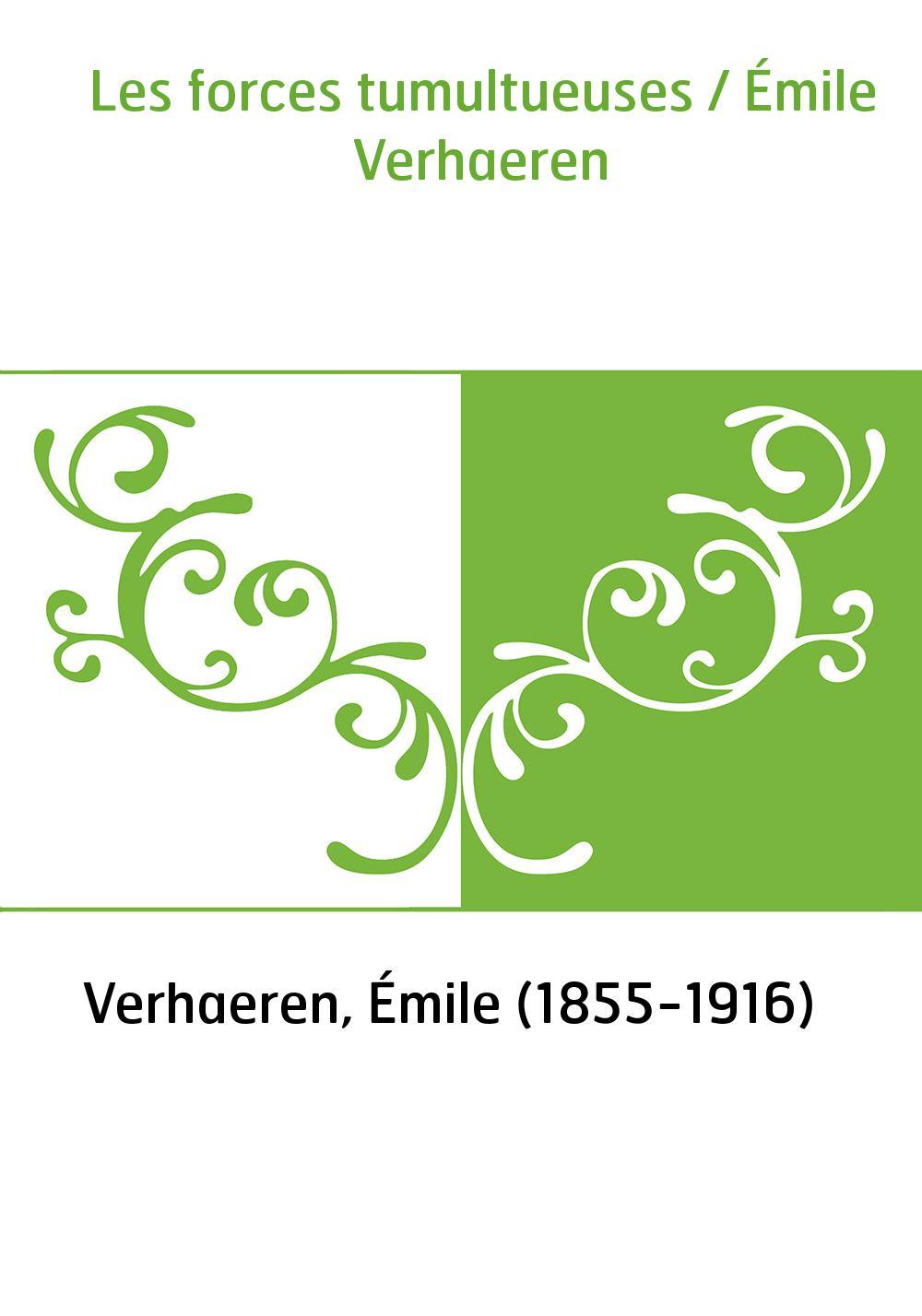 Les forces tumultueuses / Émile Verhaeren