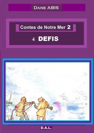 Contes de Notre Mer 2 - 4 DEFIS