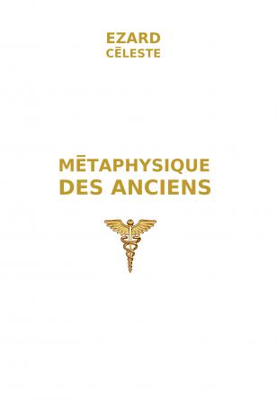METAPHYSIQUE DES ANCIENS
