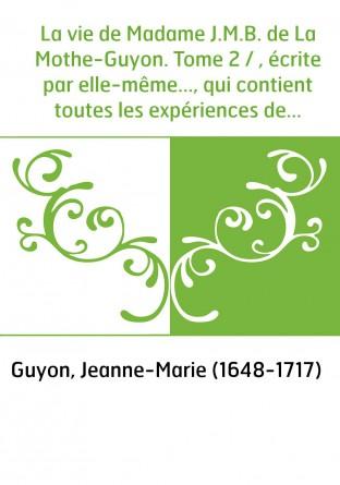 La vie de Madame J.M.B. de La...