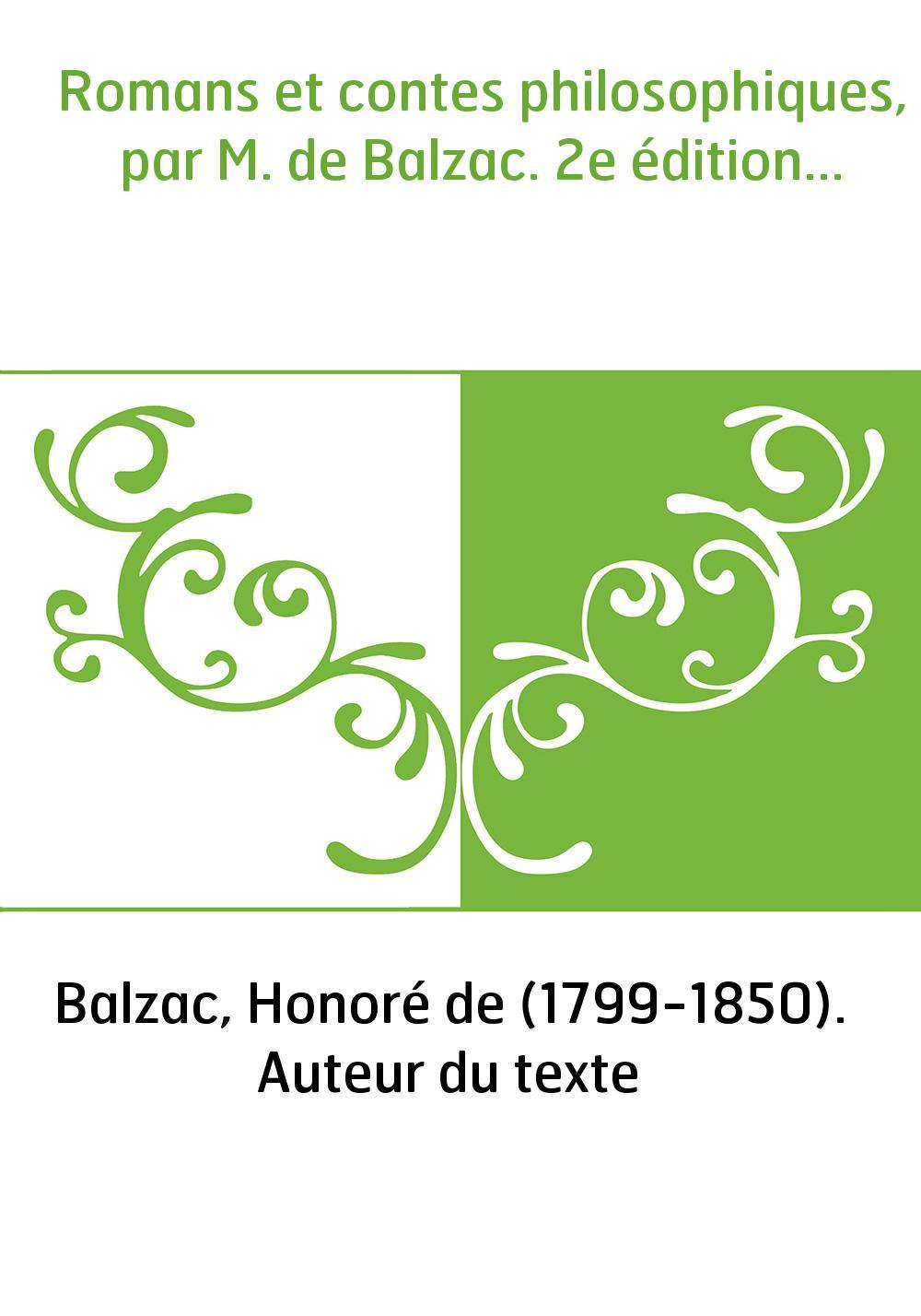 Romans et contes philosophiques, par M. de Balzac. 2e édition...