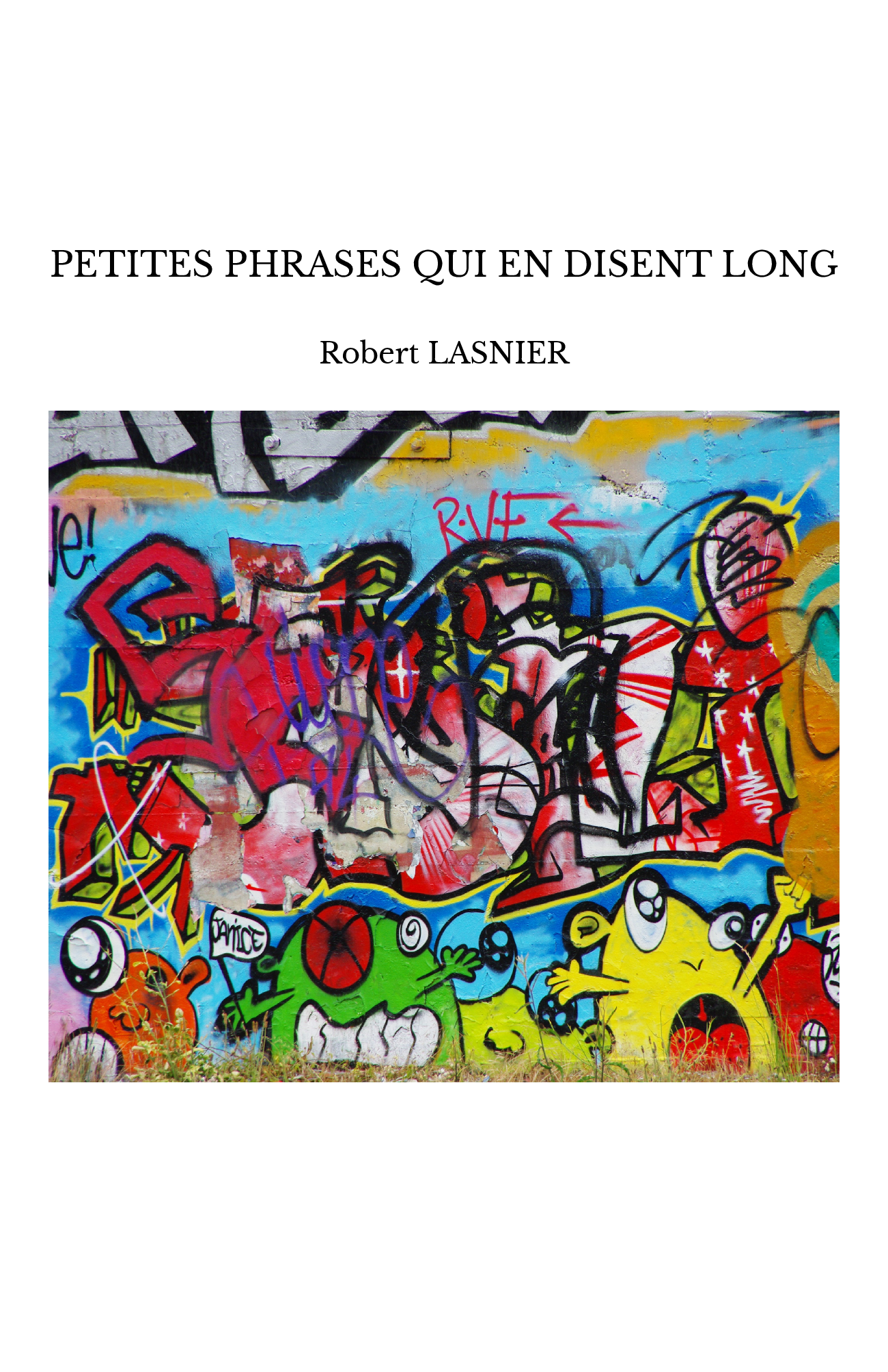 PETITES PHRASES QUI EN DISENT LONG