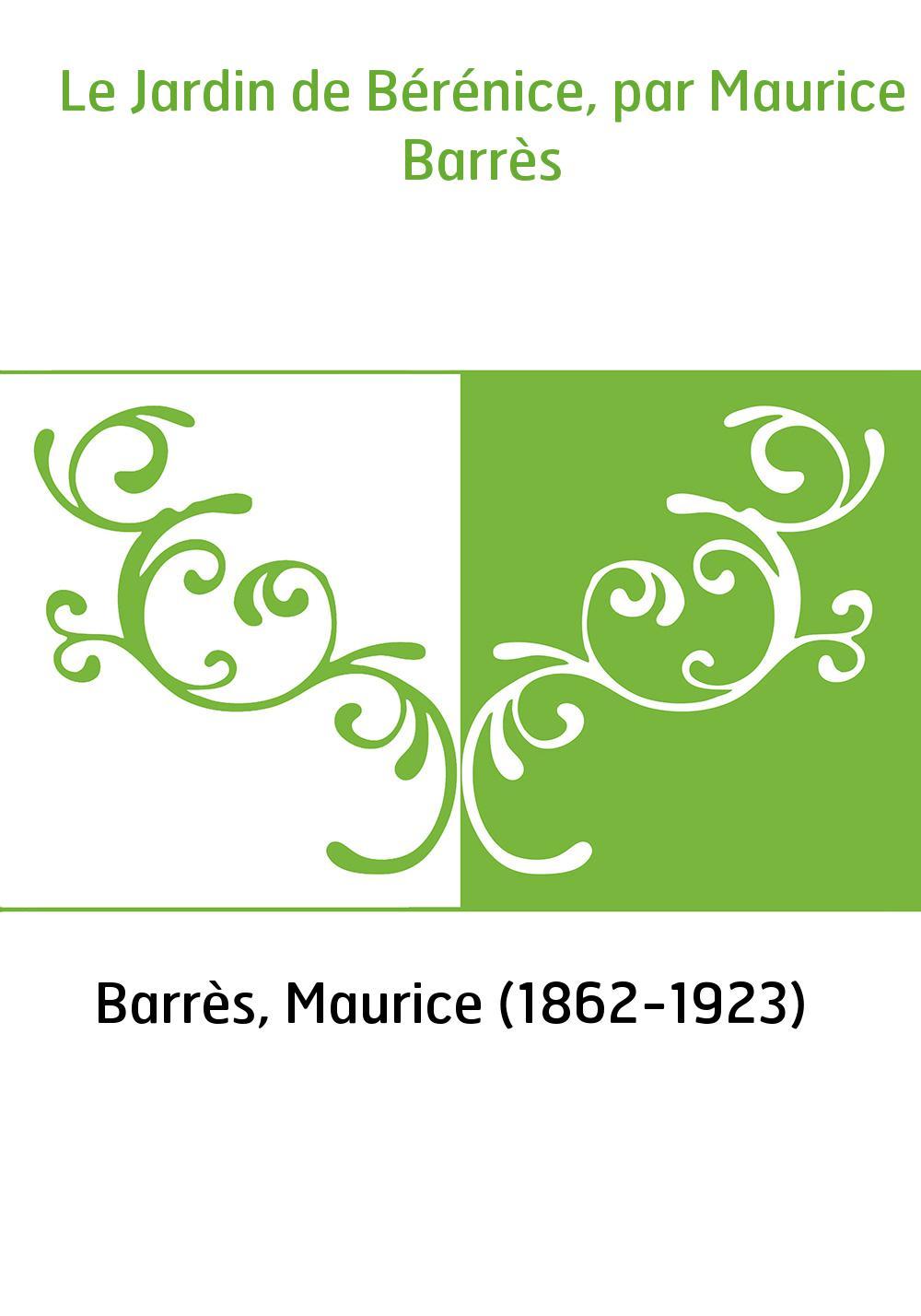 Le Jardin de Bérénice, par Maurice Barrès