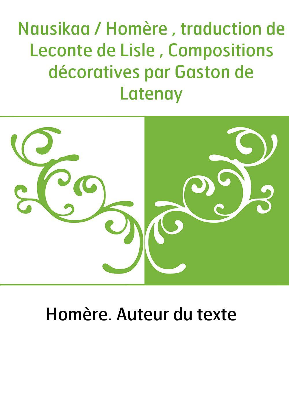 Nausikaa / Homère , traduction de Leconte de Lisle , Compositions décoratives par Gaston de Latenay