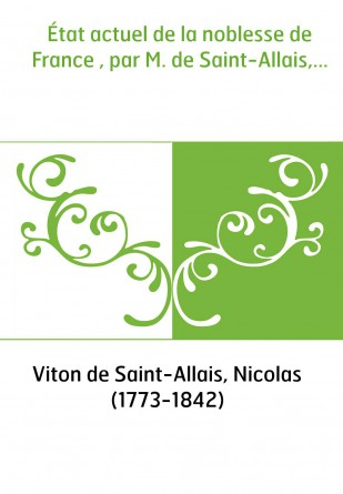 État actuel de la noblesse de France...