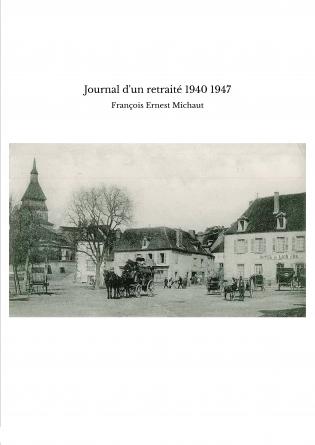 Journal d'un retraité 1940 1947