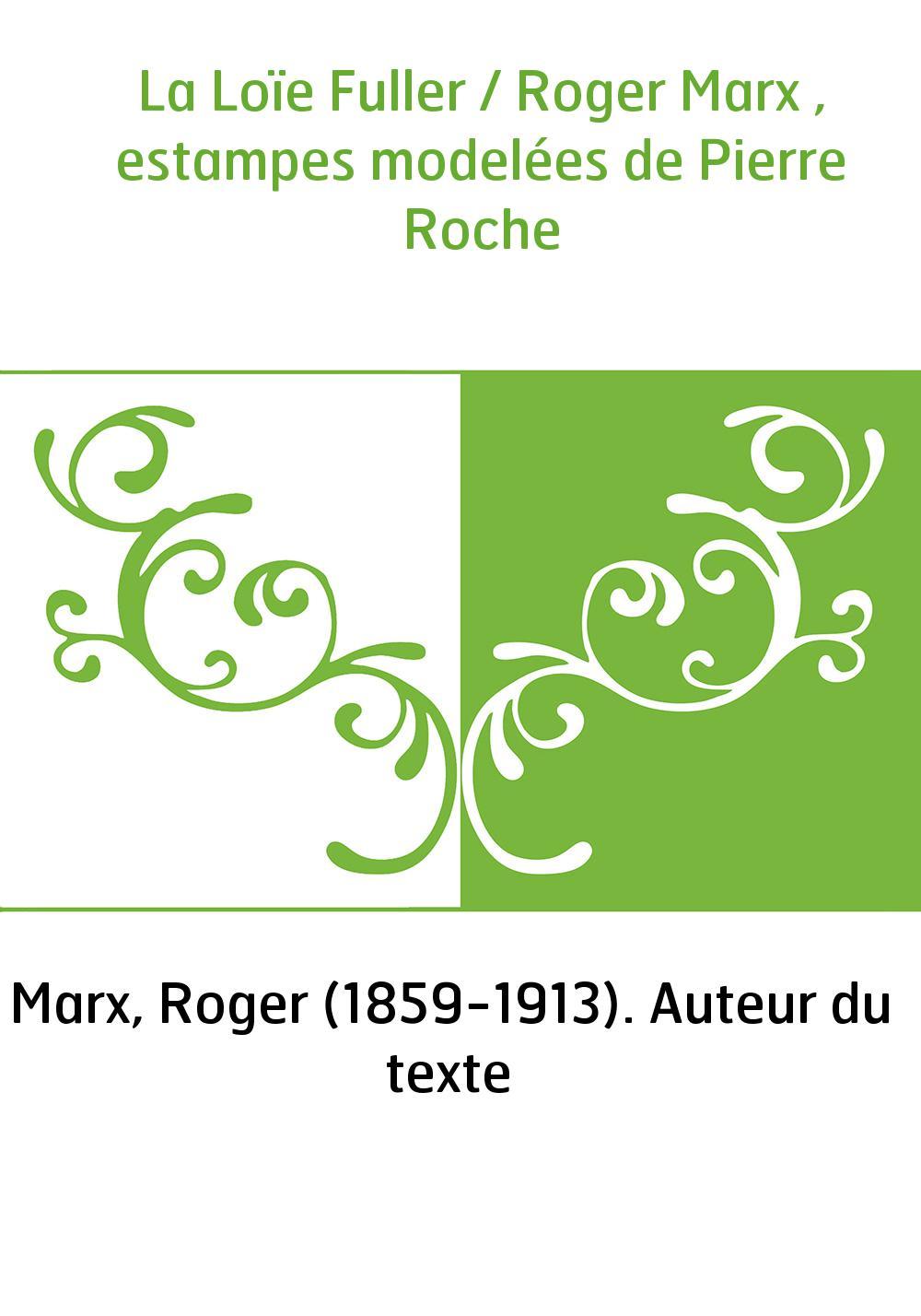 La Loïe Fuller / Roger Marx , estampes modelées de Pierre Roche