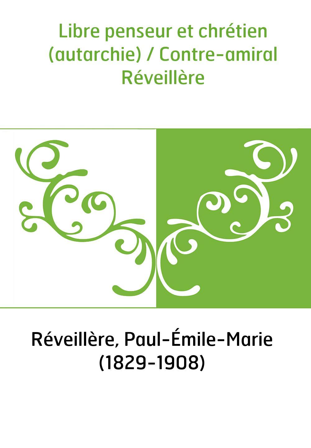Libre penseur et chrétien (autarchie) / Contre-amiral Réveillère