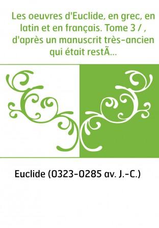 Les oeuvres d'Euclide, en grec, en...