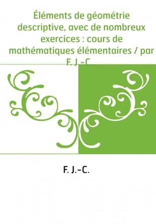 Éléments de géométrie descriptive,...