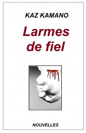 LARMES DE FIEL