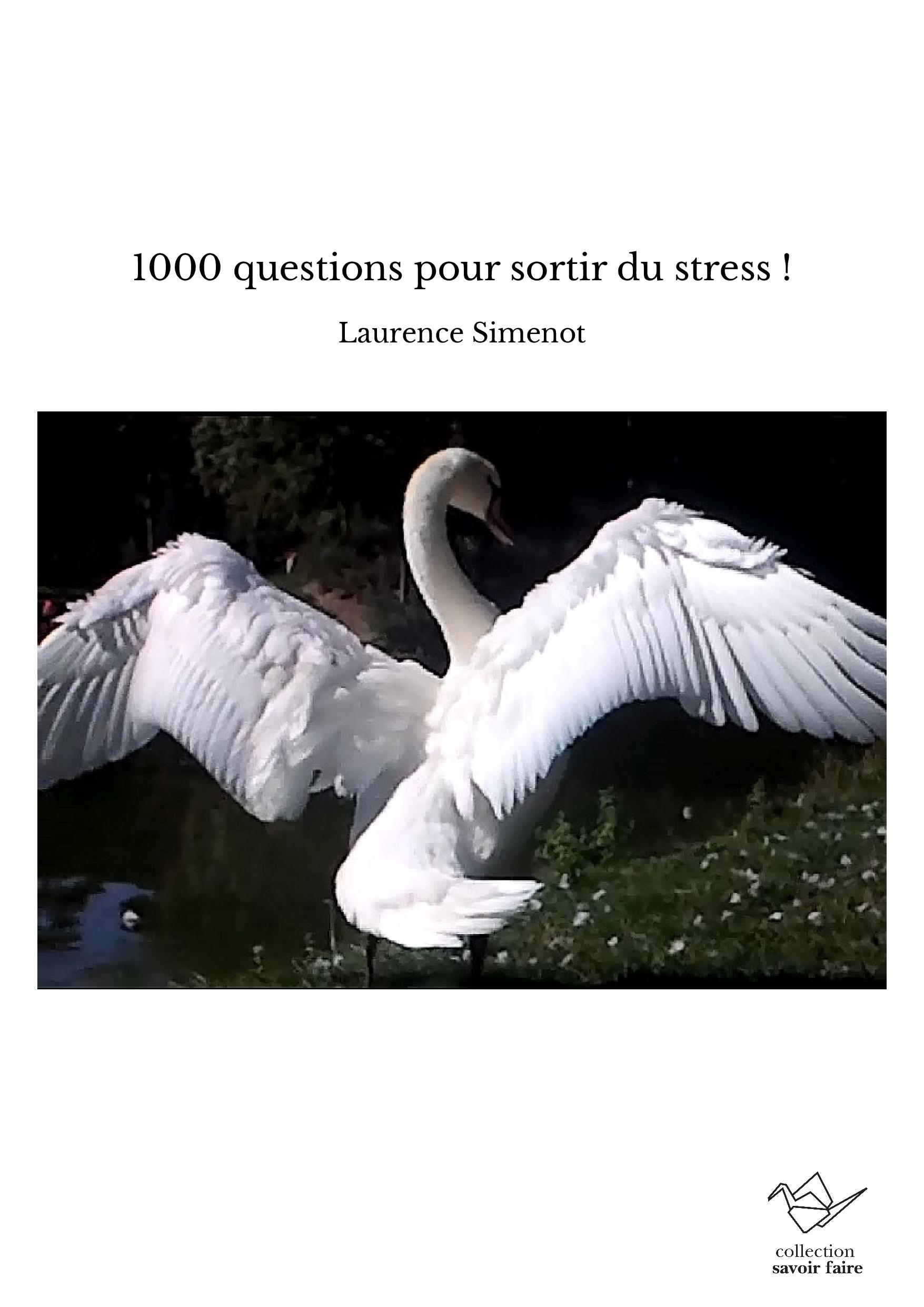 1000 questions pour sortir du stress !