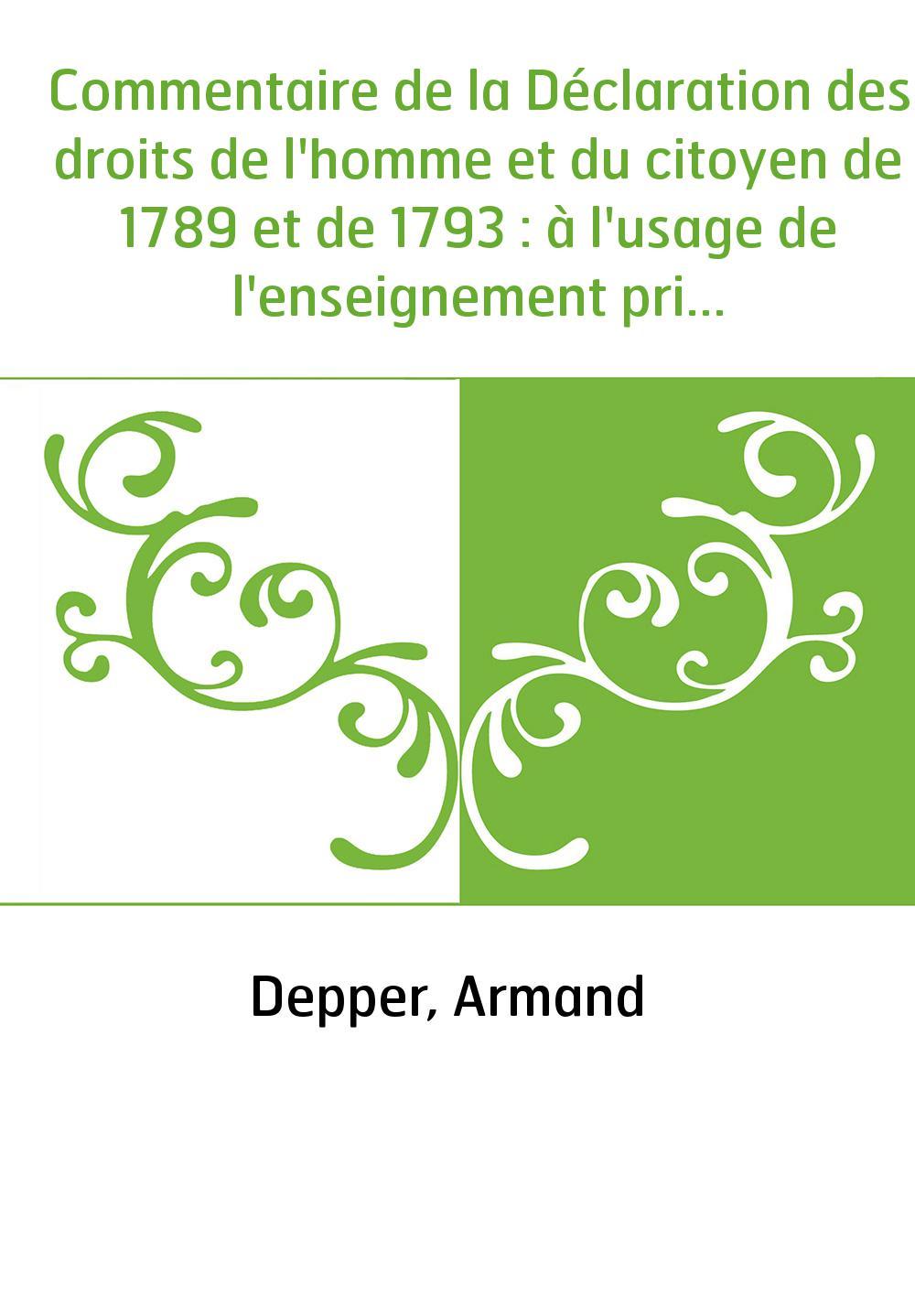 Commentaire de la Déclaration des droits de l'homme et du citoyen de 1789 et de 1793 : à l'usage de l'enseignement primaire, des
