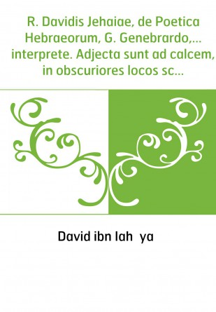 R. Davidis Jehaiae, de Poetica...