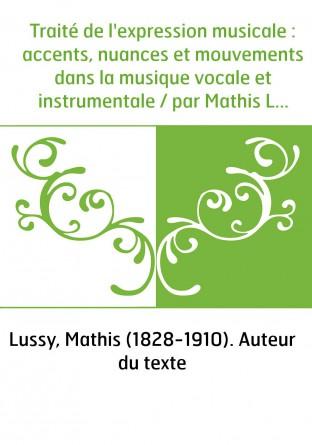 Traité de l'expression musicale :...