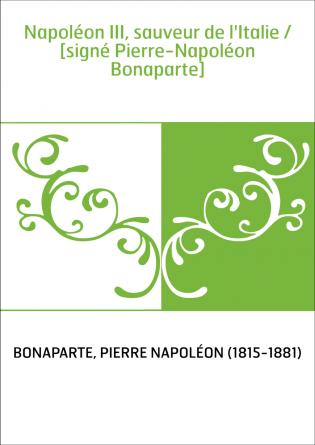 Napoléon III, sauveur de l'Italie /...