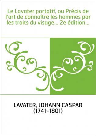 Le Lavater portatif, ou Précis de...