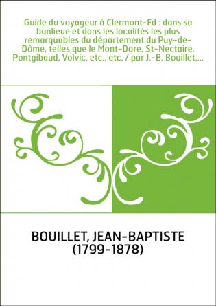 Guide du voyageur à Clermont-Fd :...
