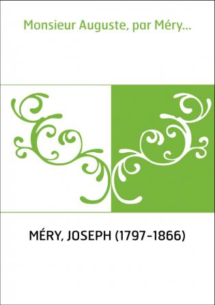 Monsieur Auguste, par Méry...