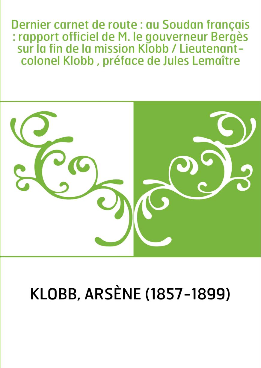 Dernier carnet de route : au Soudan français : rapport officiel de M. le gouverneur Bergès sur la fin de la mission Klobb / Lieu