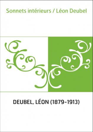 Sonnets intérieurs / Léon Deubel
