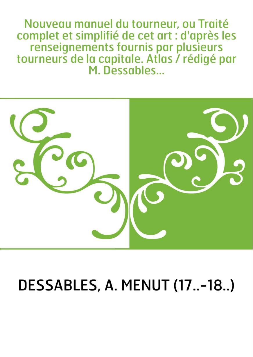 Nouveau manuel du tourneur, ou Traité complet et simplifié de cet art : d'après les renseignements fournis par plusieurs tourneu