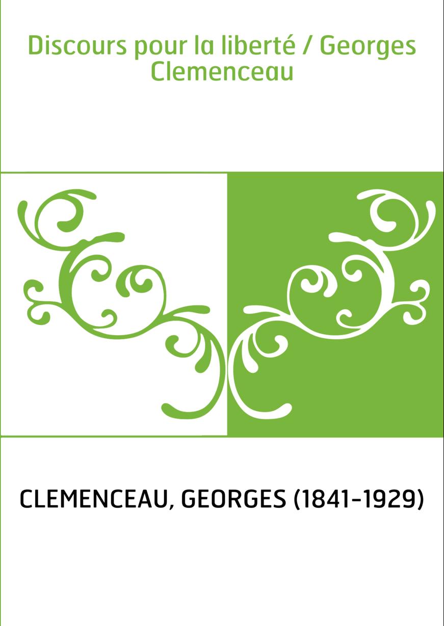 Discours pour la liberté / Georges Clemenceau