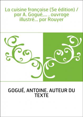 La cuisine française (5e édition) /...