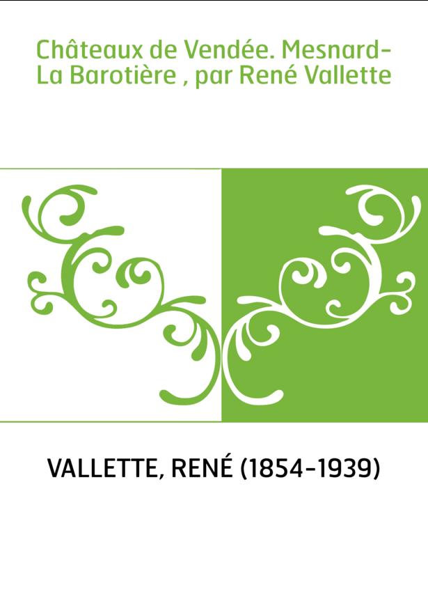 Châteaux de Vendée. Mesnard-La Barotière , par René Vallette