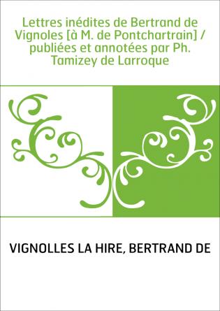 Lettres inédites de Bertrand de...