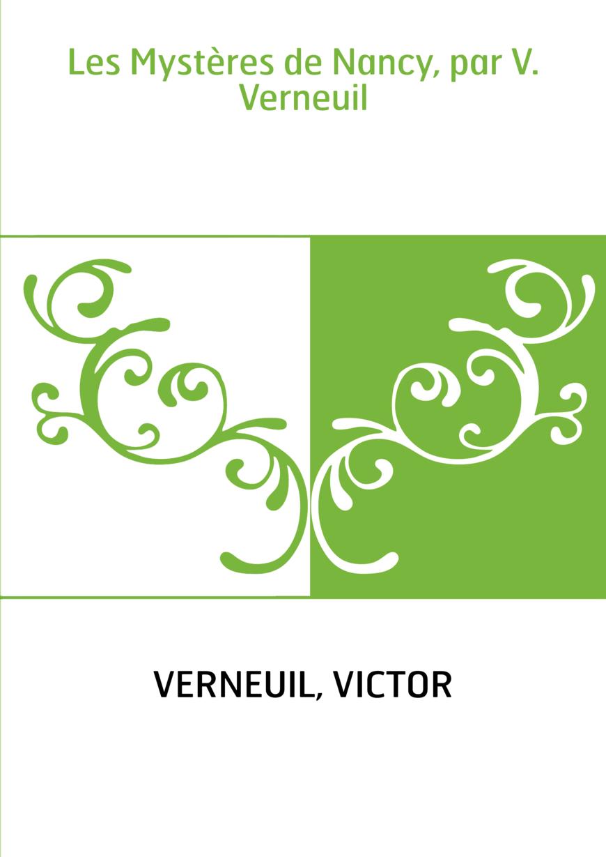 Les Mystères de Nancy, par V. Verneuil